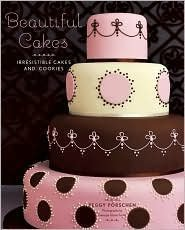 Beautiful Cakes: Irresistible Cakes and