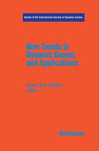 New Trends in Dynamic Games and Applications: Annals of the International Society of Dynamic Games Volume 3