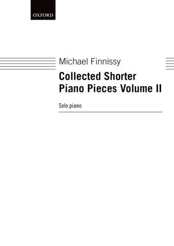 (Collected Shorter Piano Pieces Volume II)