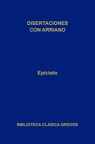 Disertaciones por Arriano (Biblioteca Clásica Gredos) (Spanish Edition)