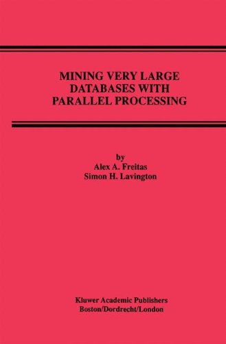 Mining Very Large Databases with Parallel Processing (Advances in Database Systems)