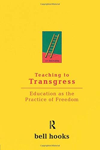 Teaching to Transgress: Education as the Practice of Freedom (Harvest in  Translation): Amazon.co.uk: Hooks, Bell: 8601300263533: Books