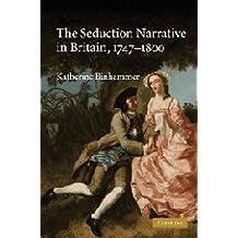 The Seduction Narrative in Britain, 1747-1800