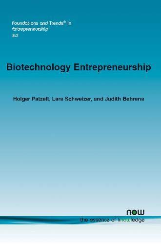 Biotechnology Entrepreneurship (Foundations and Trends in Entrepreneurship)