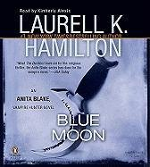 Blue Moon Unabridged CDs (Anita Blake, Vampire Hunter, No 8)