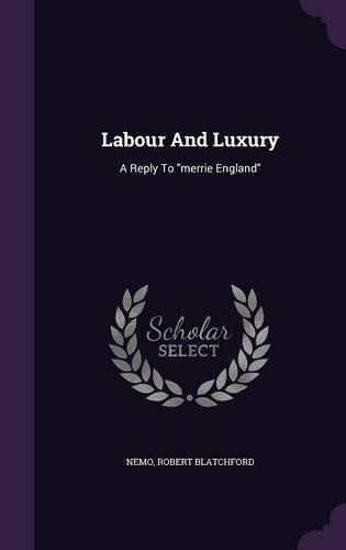 Read Online Labour and Luxury: A Reply to Merrie England pdf epub