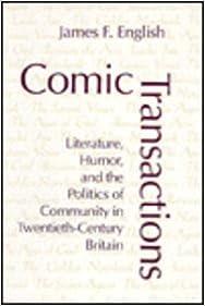 Comic Transactions: Literature, Humor, & the Politics of Community in Twentieth-Century Britain