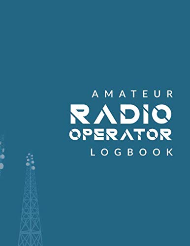 Amateur Radio Operator Logbook: Amateur Ham Radio Station Log Book; HAM Radio Log Book; Ham Radio Contact Keeper Journal; Ham Radio Communication ... Radio-Wave Frequency & Power Test Logbook