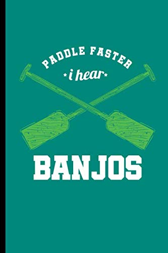 Paddle Faster I hear Banjos: For all Kayak Player Athlete Sports notebooks gift (6