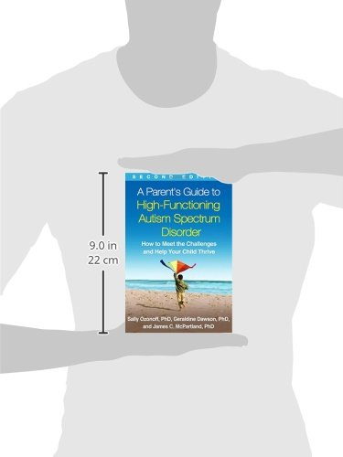 A Parents Guide To High Functioning Autism Spectrum Disorder Second Edition How To Meet The Challenges And Help You Child Thrive