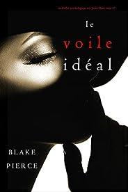 Le Voile Idéal (Un thriller psychologique avec Jessie Hunt, tome 17) (French Edition)
