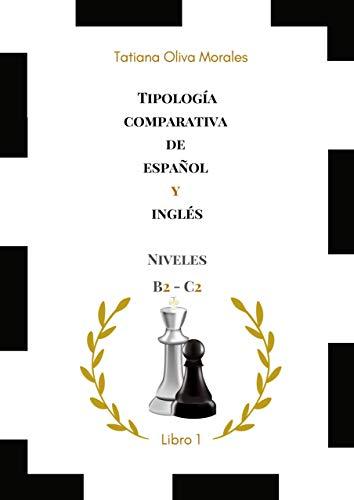 Tipología comparativa de español y inglés. Niveles B2-C2: Libro1 (Spanish Edition)