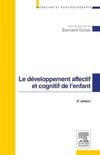 Le développement affectif et cognitif de l'enfant Broché – 2 septembre 2015 Bernard Golse Elsevier Masson 229474389X Neurologie