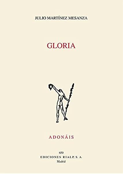 Gloria (Poesía. Adonáis): Amazon.es: Martínez Mesanza, Julio: Libros