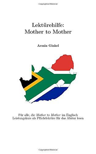 Lektürehilfe  Mother To Mother  Für Alle Die Mother To Mother Im Englisch Leistungskurs Als Pflichtlektüre Für Das Abitur Lesen
