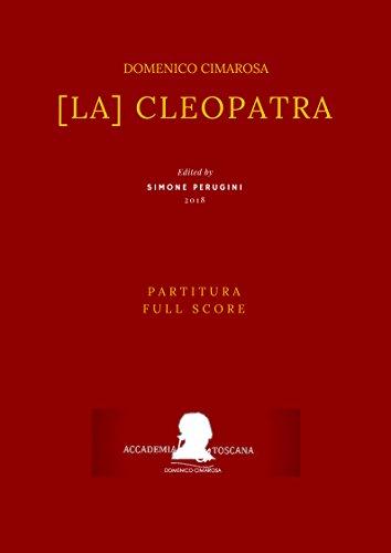 [La] Cleopatra: Partitura - Full Score (Edizione critica delle opere di Domenico Cimarosa Vol. 10)  por Domenico Cimarosa