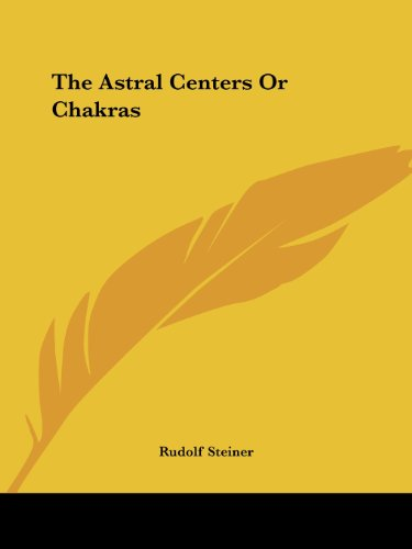 The Astral Centers Or Chakras