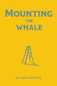 Mounting the Whale by [McCarty, Colleen]