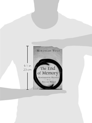 The End of Memory: Remembering Rightly in a Violent World