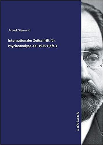 Internationaler Zeitschrift Für Psychoanalyse Xxi 1935 Heft