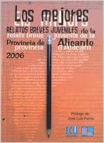 Libros electrónicos gratuitos para descargas Los mejores relatos breves juveniles de la provincia de Alicante 2006 en español PDF ePub