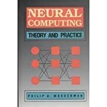 Neural Computing: Theory and Practice by Philip D. Wasserman (1989-06-03)