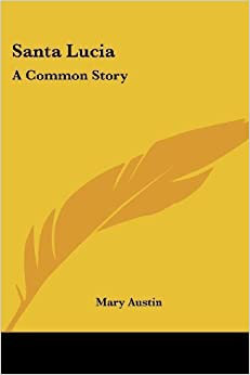 Book Santa Lucia: A Common Story by Mary Austin (2007-06-01)