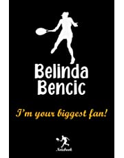 Belinda Bencic I'm your biggest fan! notebook: A Belinda Bencic Fan Gift Blank Lined Journal Notebook, Women Tennis Fan Take Notes, Record Plans or Keep Track of Habits (6 x 9 - 120 Pages)