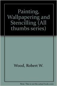 Book Painting, Wallpapering and Stencilling (All thumbs series)