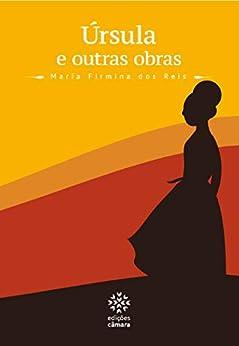 Úrsula e outras obras (Prazer de Ler): eBooks na Amazon.com.br