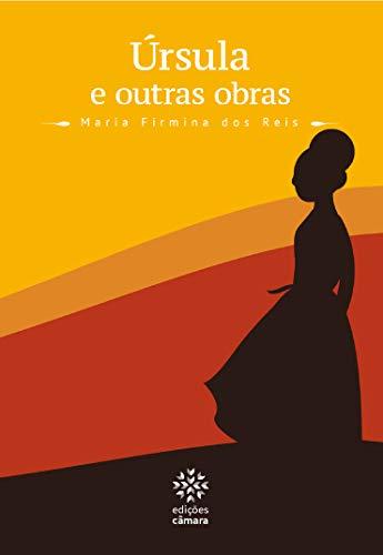 Úrsula e outras obras (Prazer de Ler Livro 11) por [dos Reis, Maria Firmina]