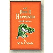 And Then It Happened Book 12