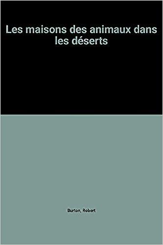 Livre Les maisons des animaux dans les déserts pdf ebook