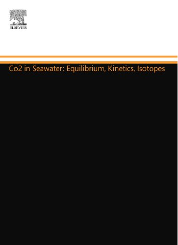 CO2 in Seawater: Equilibrium, Kinetics, Isotopes, Volume 65 (Elsevier Oceanography Series)