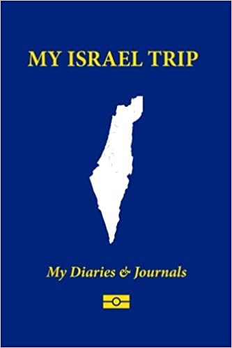 4x6 110 Ruled 10 Blank Pages My Israel Trip: Blank Travel Notebook Pocket Size Soft Cover