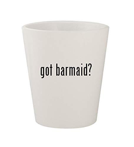 got barmaid? - Ceramic White 1.5oz Shot Glass -