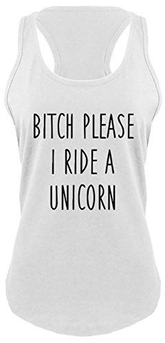 Bitch White T-shirt - Comical Shirt Ladies Racerback Tank Bitch Please I Ride A Unicorn Funny T Shirt White M