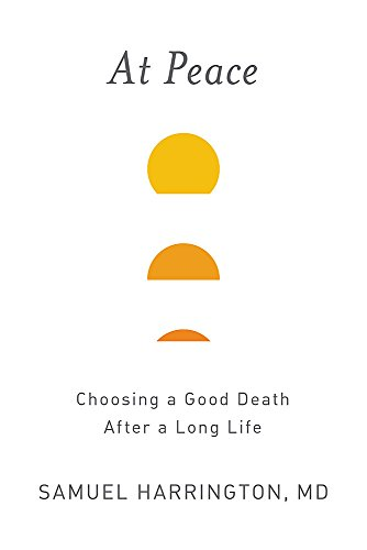 Peaceful Peace Heart - At Peace: Choosing a Good Death After a Long Life