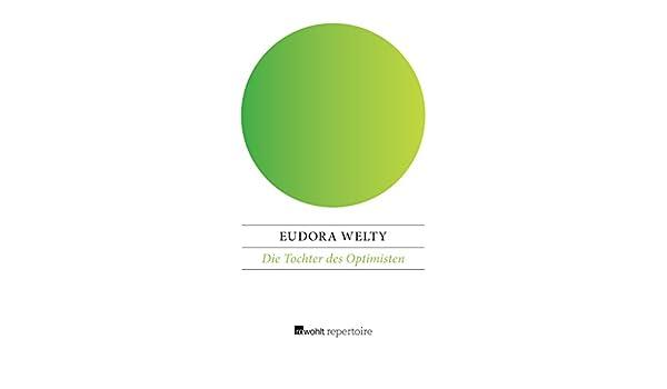 Amazon.com: Die Tochter des Optimisten (German Edition) eBook: Eudora Welty,  Kai Molvig: Kindle Store