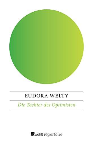 Die Tochter des Optimisten (German Edition) by [Welty, Eudora]
