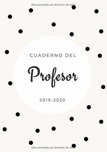 Cuaderno del Profesor 2019-2020: Agenda para Profesores y Maestras | Vista Mensual y Semanal | Tamaño A4 | Agenda Docente