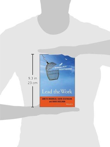 7e57749f9 Lead the Work: Navigating a World Beyond Employment: John W. Boudreau,  Ravin Jesuthasan, David Creelman: 9781119040040: Amazon.com: Books