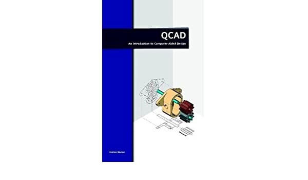 QCAD - An Introduction to Computer-Aided Design: 9789090234953