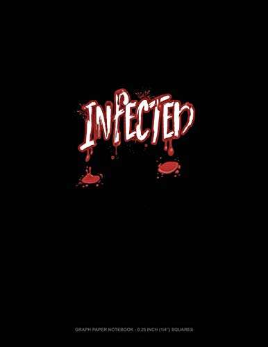 Infected: Graph Paper Notebook - 0.25 Inch (1/4