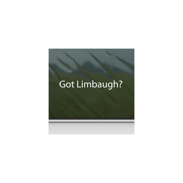 Got Limbaugh? White Sticker Decal Rush Conservative Gop White Car Window Wall Macbook Notebook Laptop Sticker Decal   Decorative Wall Appliques