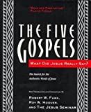 The Five Gospels - The Search For The Authentic Words Of Jesus - What Did Jesus Really Say?