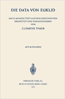 Book Die Data von Euklid: Nach Menges Text aus dem Griechischen ubersetzt und Herausgegeben (German Edition) by NA Euclides (1962-01-01)