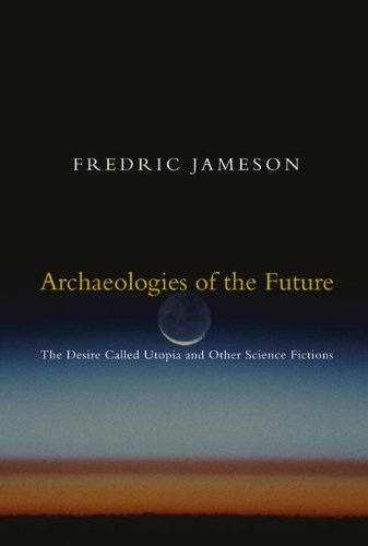 Archaeologies of the Future: The Desire Called Utopia and Other Science Fictions PDF