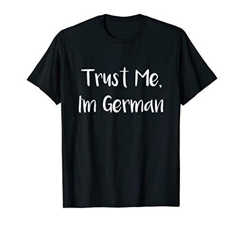 Trust Me I'm German T-Shirt (Trust Me Im German)