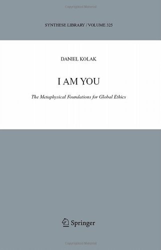 Download I Am You: The Metaphysical Foundations for Global Ethics: 325 (Synthese Library) Pdf